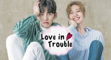LOVE IN TROUBLE