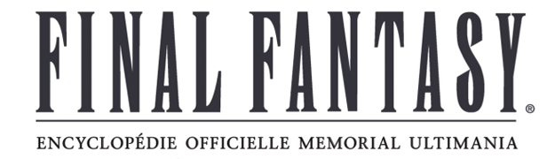 Sélection cadeau lecture : FINAL FANTASY : ENCYCLOPEDIE OFFICIELLE MEMORIAL ULTIMANIA – VOL 1