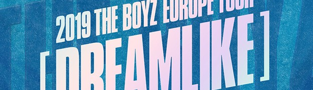 2019 THE BOYZ EUROPE TOUR - DREAMLIKE-