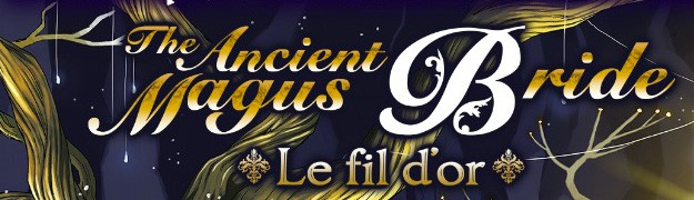 Le fil d'or, le roman The Ancient Magus Bride