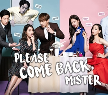PLEASE COME BACK MISTER