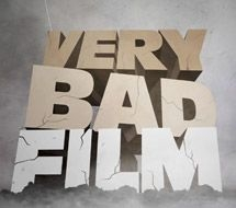 VERY BAD FILM