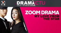 [GONG] DRAMA ACTU – ZOOM DRAMA – MY LOVE FROM THE STAR